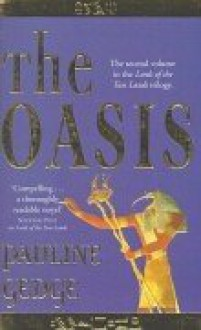 The Oasis (Lords of the Two Lands) - Pauline Gedge