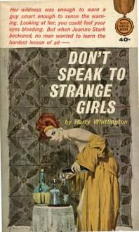 Don't Speak To Strange Girls - Harry Whittington