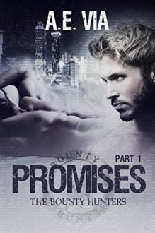 Promises: Part 1 - A.E. Via