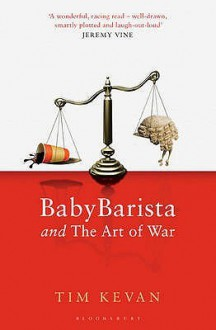 Baby Barista And The Art Of War - Tim Kevan