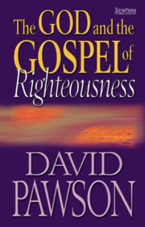 The God and the Gospel of Righteousness - David Pawson
