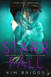 Starr Fall (Starr Fall Series) (Volume 1) - Kim Briggs