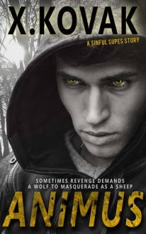 Animus: A Sinful Supes Story - Xandrie Kovak