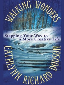 Walking Wonders - Cathlynn Richard Dodson, Cathy Richard Dodson