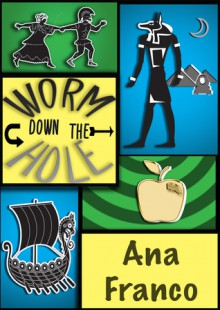 Down The Wormhole (Wormhole Stories #1) - Ana Franco