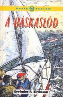 Á háskaslóð - Eyvindur P. Eiríksson