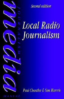 Local Radio Journalism - Paul Chantler, Sim Harris