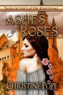 Ashes of Roses - Christine Pope