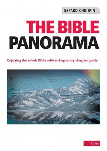 The Bible Panorama: Enjoying the Whole Bible with a Chapter-By-Chapter Guide - Gerard Chrispin