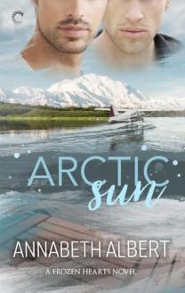 Arctic Sun (Frozen Hearts #1) - Annabeth Albert