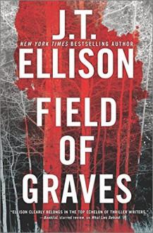Field of Graves (A Taylor Jackson Novel) - J.T. Ellison