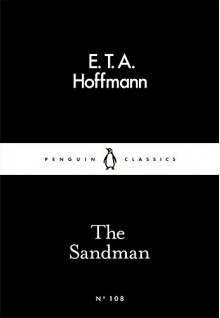 The Sandman (Penguin Little Black Classics) - E. T. A. Hoffmann,Peter Wortsman