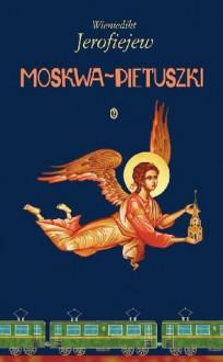 Moskwa-Pietuszki - Andrzej Drawicz,Venedikt Yerofeyev