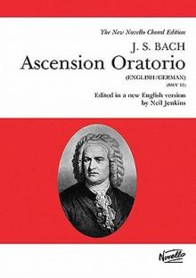 Ascension Oratorio - Johan Sebastian Bach, Neil Jenkins