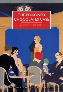 The Poisoned Chocolates Case - Anthony Berkeley