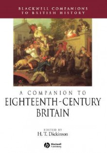 A Companion to Eighteenth-Century Britain - Harry Dickinson