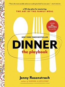 30 Days, 30 Dinners: A Monthlong Boot Camp to Kickstart Family Dinner - Jenny Rosenstrach