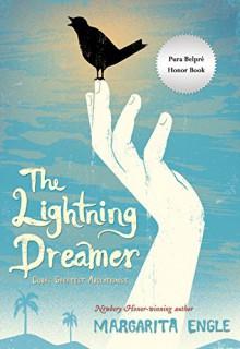 The Lightning Dreamer: Cuba's Greatest Abolitionist - Margarita Engle