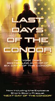 Last Days of the Condor: A Novel - James Grady