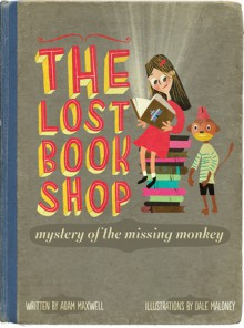 The Lost Bookshop - The Mystery of the Missing Monkey - Adam Maxwell