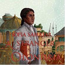 A Stranger in Olondria - Sofia Samatar,Josh Hurley