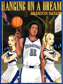 Hanging on a Dream - Brandon Batain