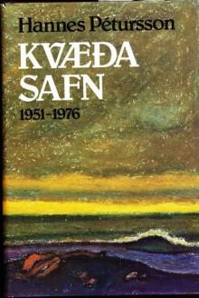 Kvæðasafn: 1951-1976 - Hannes Pétursson