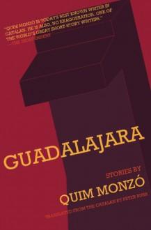 Guadalajara - Quim Monzó, Peter Bush