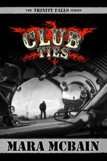 CLUB TIES (The Trinity Falls Series) - Mara McBain