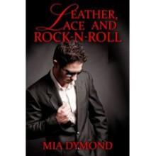 Leather, Lace and Rock-n-Roll - Mia Dymond