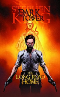 The Dark Tower, Volume 2: The Long Road Home - Peter David,Stephen King,Richard Ianove,Jae Lee,Robin Furth
