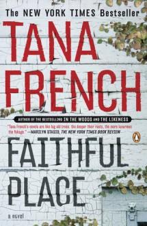 Faithful Place: A Novel - Tana French
