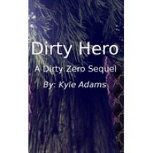 Dirty Hero (Zero to Hero #2) - Kyle Adams