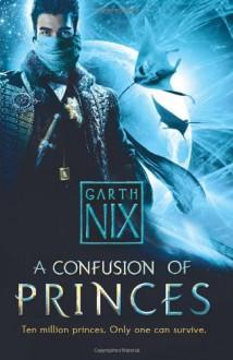 A Confusion of Princes. by Garth Nix - Garth Nix