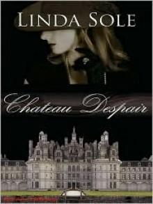 Chateau Despair - Linda Sole