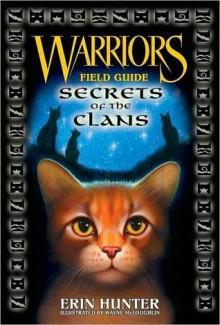 Secrets of the Clans (Warriors Field Guide) - Erin Hunter