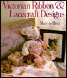 Victorian Ribbon and Lacecraft Designs - Mary Hiney