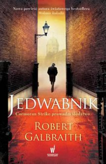 Jedwabnik - Robert Galbraith, Anna Gralak