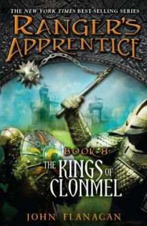 The Kings of Clonmel (Ranger's Apprentice, #8) - John Flanagan