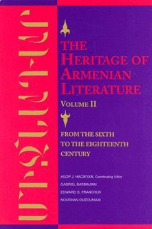 The Heritage of Armenian Literature - Agop J. Hacikyan