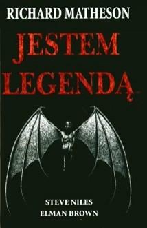 Jestem legendą - Richard Matheson, Steve Niles, Elman Brown