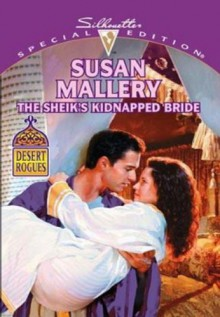 The Sheikh's Kidnapped Bride (Desert Rogues) - Susan Mallery