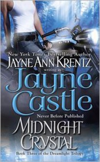 Midnight Crystal (Dreamlight Trilogy, #3; Arcane Society, #9; Harmony, #7) - Jayne Castle