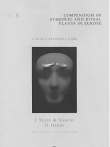 Compendium Of Symbolic And Ritual Plants In Europe: Vol I Trees & Shrubs/Vol Ii Herbs - Marcel De Cleene