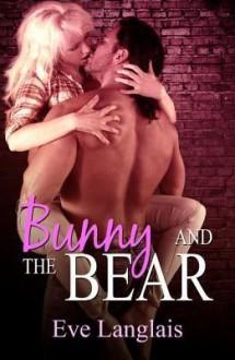 Bunny and the Bear - Eve Langlais