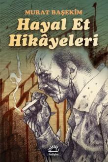 Hayal Et Hikayeleri - Murat Başekim