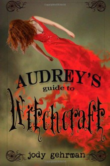 Audrey's Guide to Witchcraft - Jody Gehrman