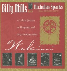 Wokini: A Lakota Journey to Happiness and Self-Understanding - Billy Mills