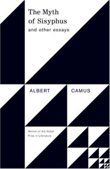 The Myth of Sisyphus and Other Essays - Albert Camus