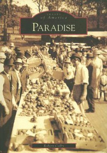 Paradise (CA) (Images of America) - Robert Colby